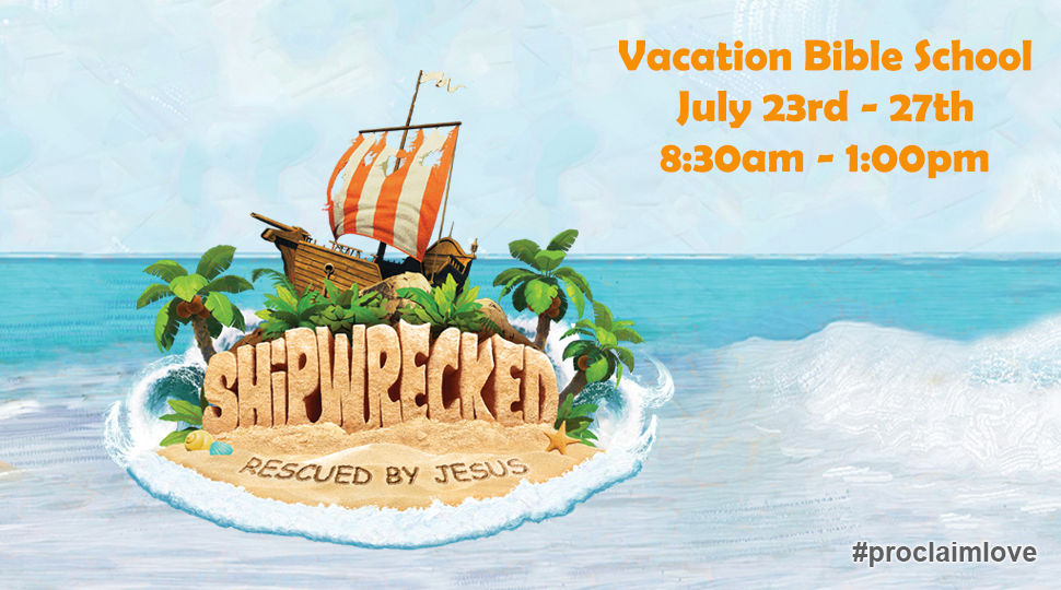VBS July 23rd - 27th, 8:30 - 1:00