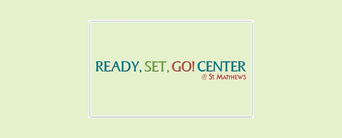 Ready, Set, Go! Center